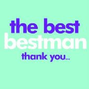 Bestman - Thank you